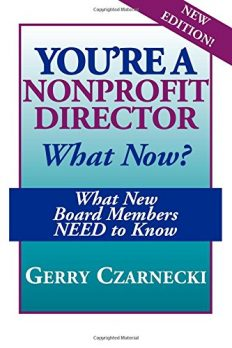You're a Nonprofit Director...What Now?: What New Board Members NEED to Know